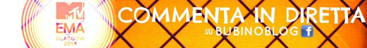 MTV EMA 2014, COMMENTA IN DIRETTA SU BUBINOBLOG! commenta