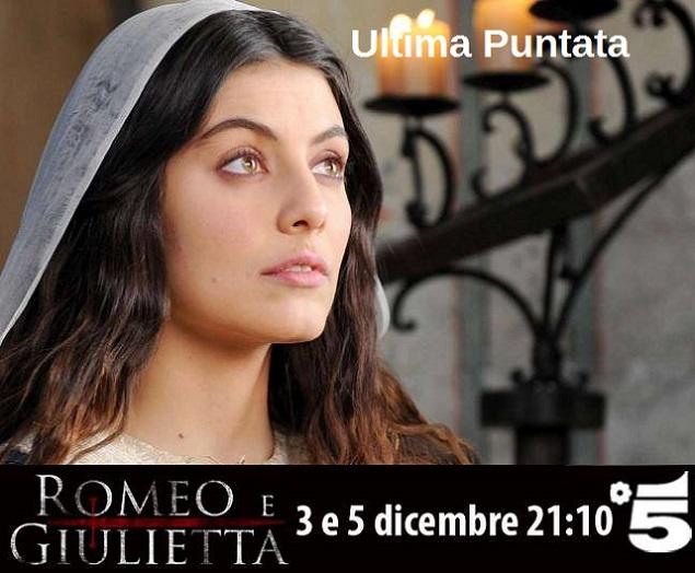 TITOLI DI CODA: ROMEO E GIULIETTA ULTIMA PUNTATA (CANALE 5) | VOTA NEL SONDAGGIO ''COSA HAI VISTO IN TV?''