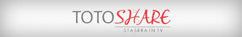 STASERA IN TV & TOTOSHARE 8 OTTOBRE 2016