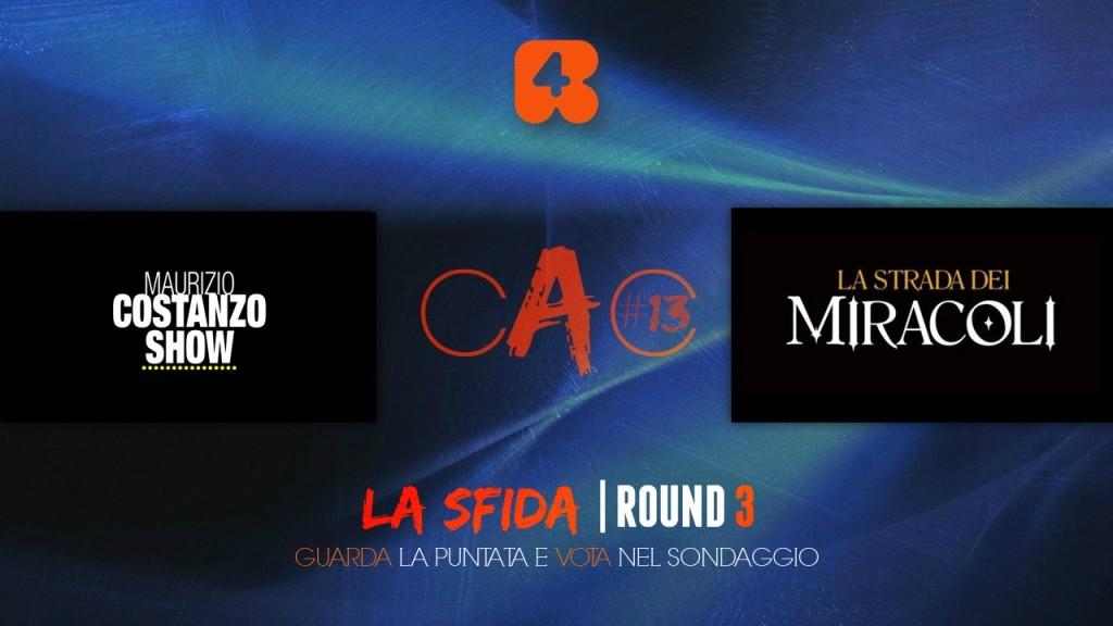 CAC #13 – LA SFIDA | ROUND 3: MAURIZIO COSTANZO SHOW – LA STRADA DEI MIRACOLI images2+