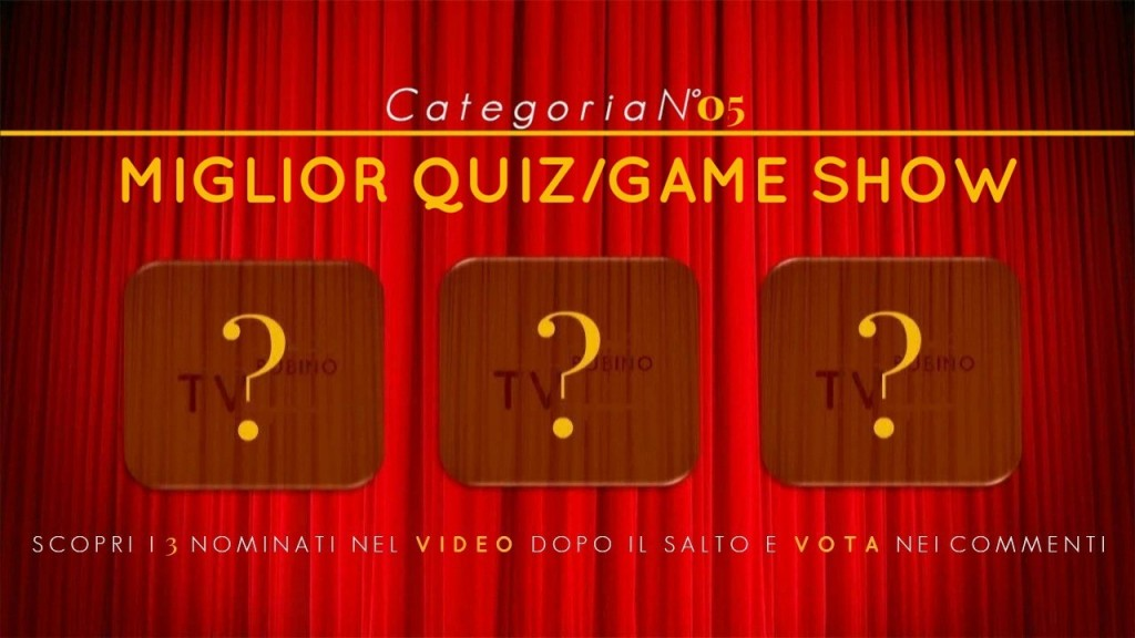 PREMIO TV BUBINOBLOG 2015 | CATEGORIA N°05: <br><em>MIGLIOR QUIZ/GAME SHOW</em> copertina5