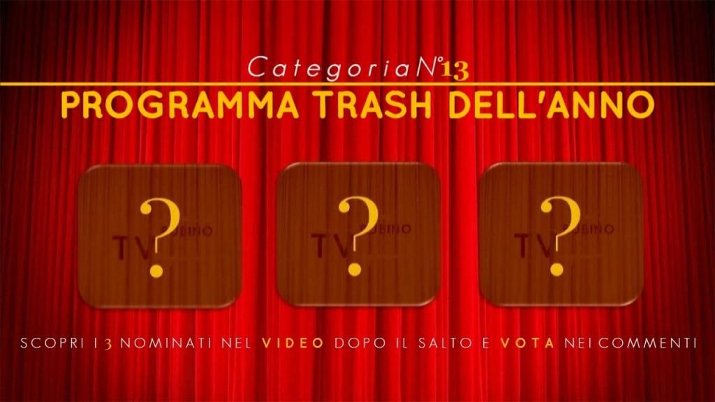 PREMIO TV BUBINOBLOG 2015   CATEGORIA N°13: <br><em>PROGRAMMA TRASH DELL'ANNO</em> Copertina13