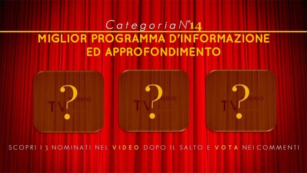 PREMIO TV BUBINOBLOG 2015 | CATEGORIA N°14: <br><em>MIGLIOR PROGRAMMA D'INFORMAZIONE ED APPROFONDIMENTO</em> copertina14