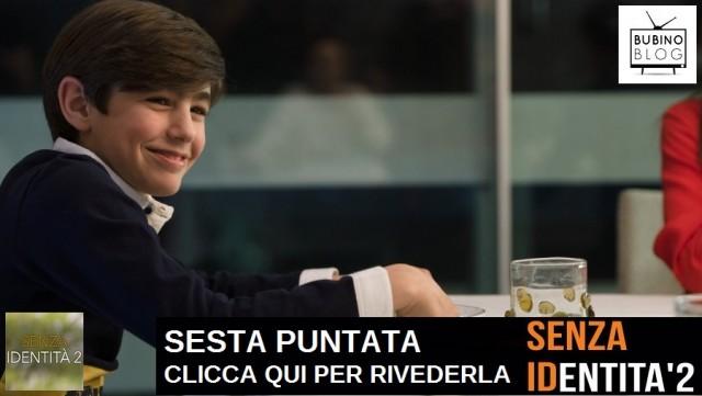 FICTION CLUB: <b>SENZA IDENTITÀ 2</b> SETTIMA PUNTATA <br>IN PRIMA ASSOLUTA SU CANALE 5