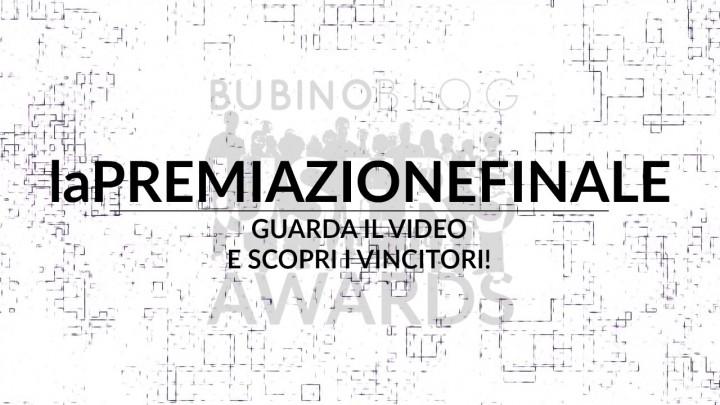 BUBINOBLOG USERS AWARDS 2016 LAPREMIAZIONEFINALE: GUARDA IL VIDEO E SCOPRI I VINCITORI!