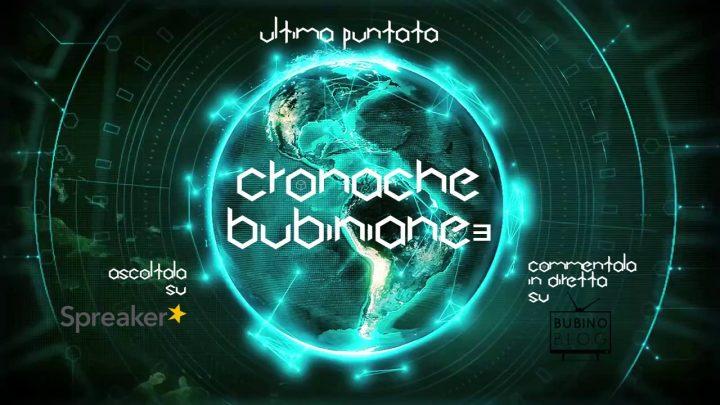 CRONACHEBUBINIANE3 VENTESIMA E ULTIMA PUNTATA ASCOLTALA SU SPREAKER E COMMENTALA IN LIVEBLOGGING DALLE 17:25 ALLE 17:55!