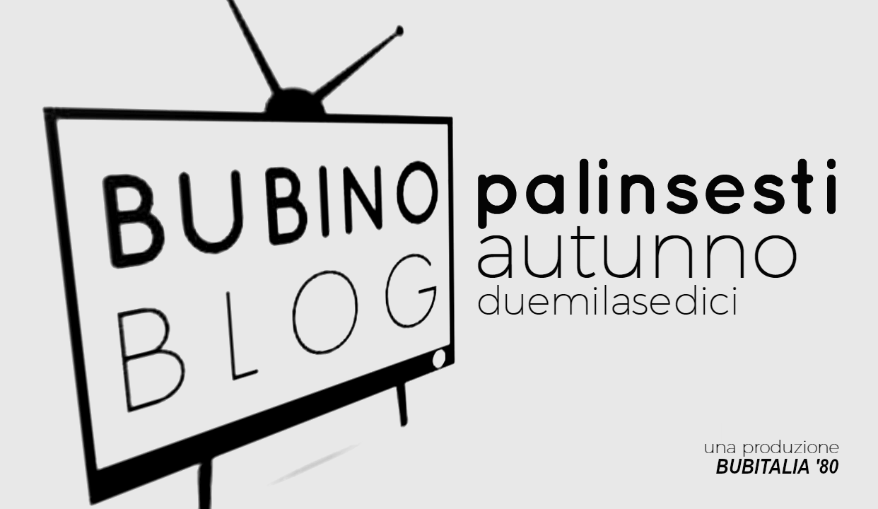 PALINSESTI BUBINOBLOG AUTUNNO 2016