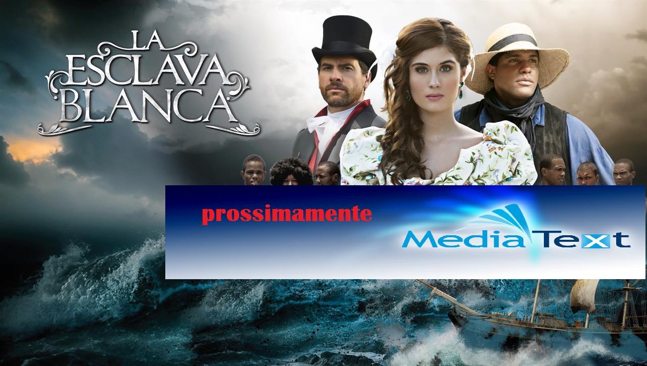 ARRIVA SUL CANALE MEDIATEXT IL SUPER KOLOSSAL COLOMBIANO LA ESCLAVA BLANCA