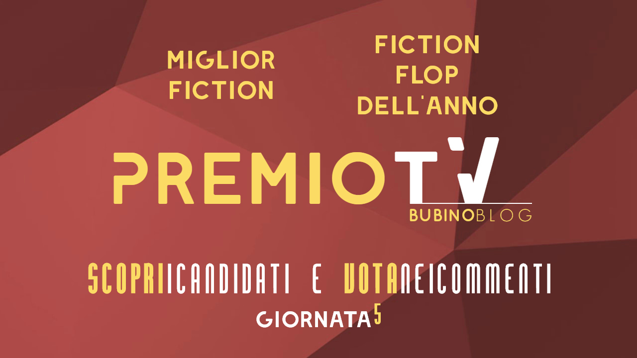 PREMIO TV BUBINOBLOG 2017 CATEGORIE N°09-10