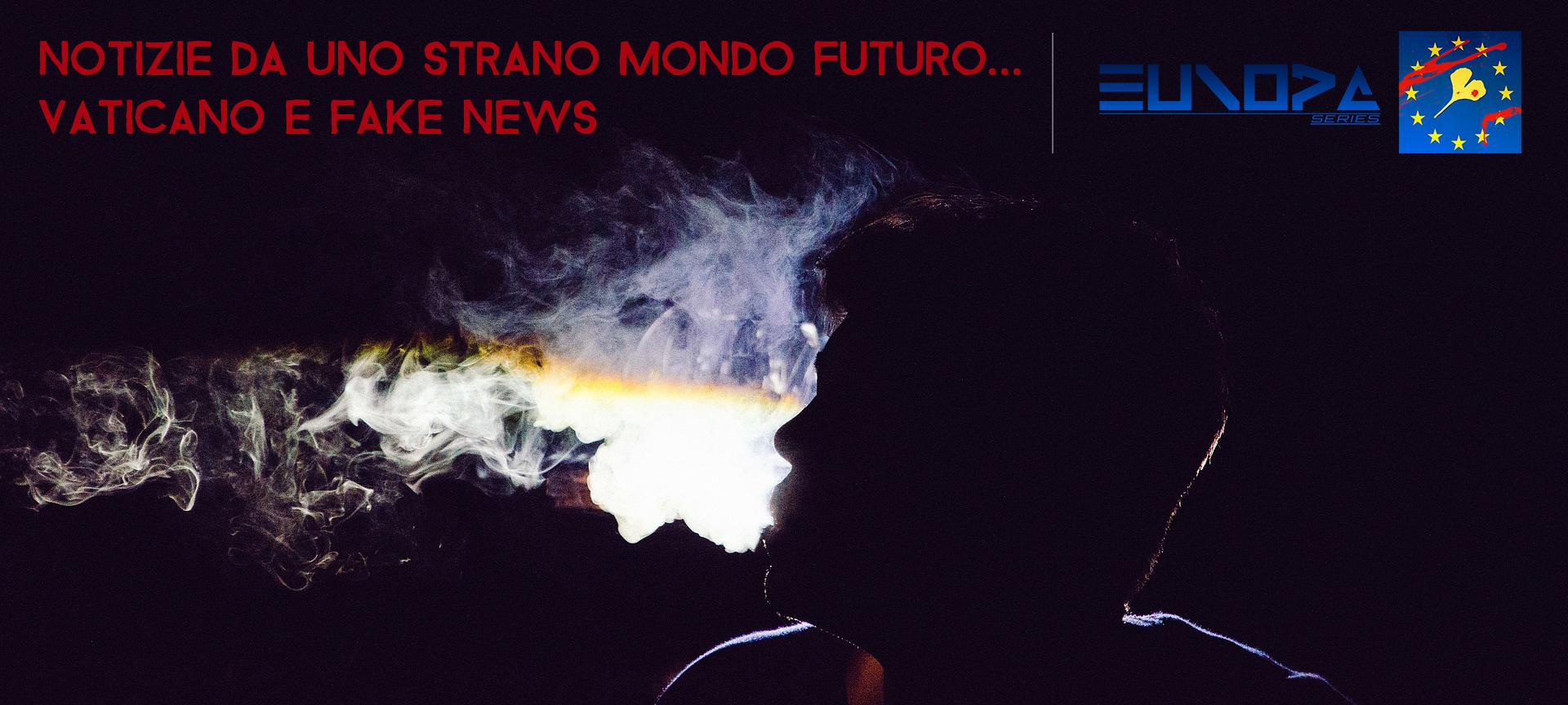 BOLLETTINO WALLACE 3 IL VATICANO FAKE NEWS - NOTIZIE DA UNO STRANO MONDO FUTURO - ALTRI DUE VIDEO INTITOLATI IL VATICANO E FAKE NEWS