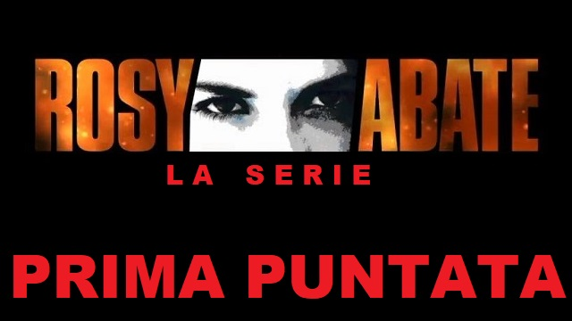 ROSY ABATE PRIMA PUNTATA