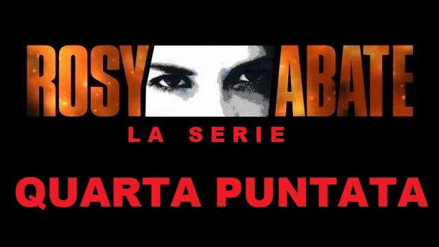 ROSY ABATE QUARTA PUNTATA