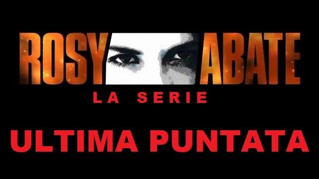 ROSY ABATE ULTIMA PUNTATA